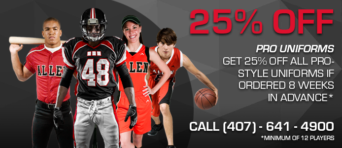 25% off pro uniforms when ordered 8 weeks in advance