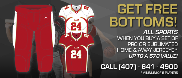but a set of pro or sublimated home and away jerseys and get bottoms for free